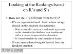 looking at the rankings based on r s and s s