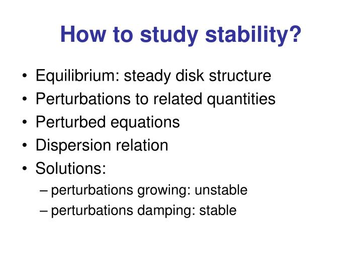 How to study stability?