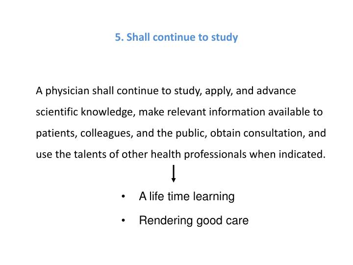 5. Shall continue to study