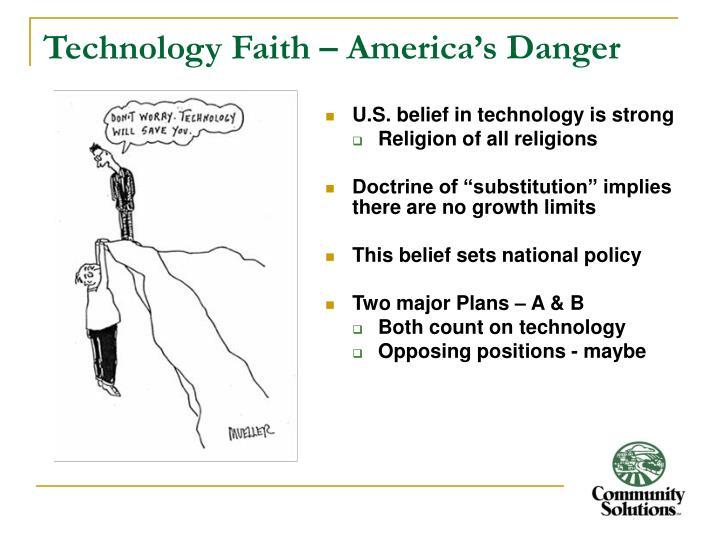 Technology Faith – America's Danger