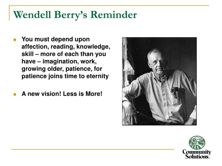 Wendell Berry's Reminder