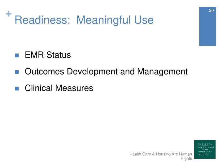 Readiness:  Meaningful Use
