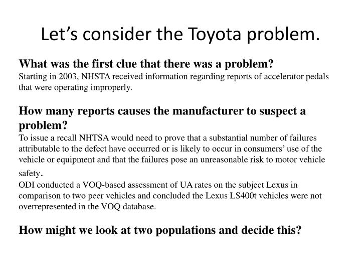 Let's consider the Toyota problem.
