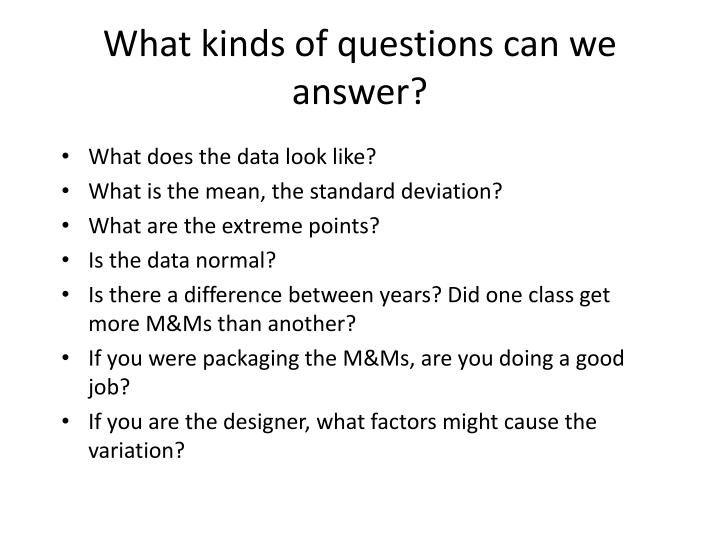 What kinds of questions can we answer?