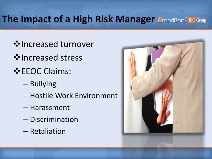 The Impact of a High Risk Manager