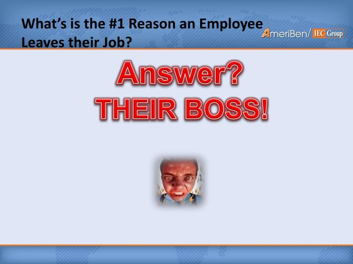 What's is the #1 Reason an Employee
