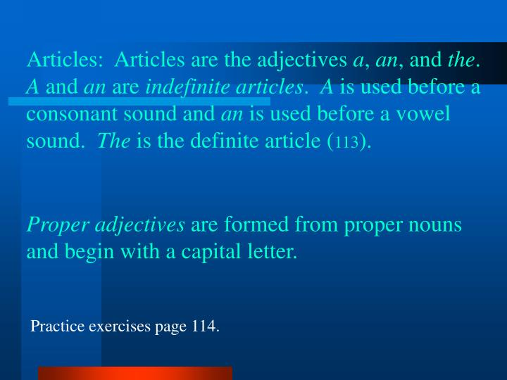 Articles:  Articles are the adjectives