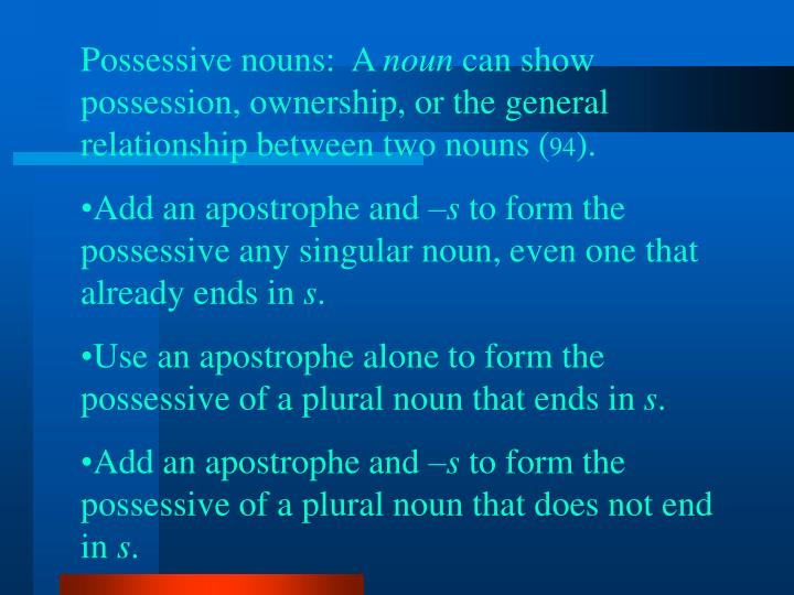 Possessive nouns:  A