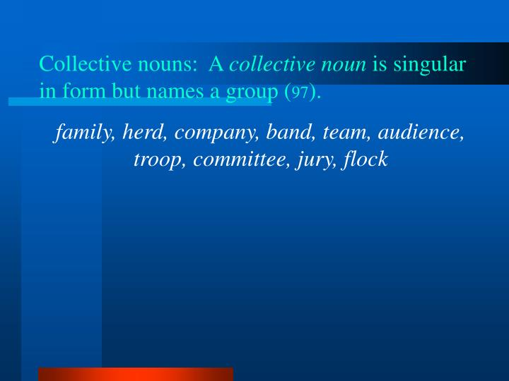 Collective nouns:  A