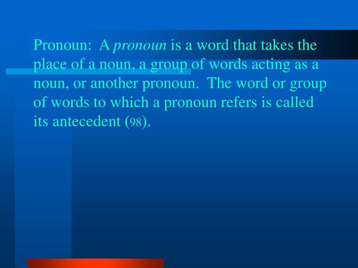 Pronoun:  A