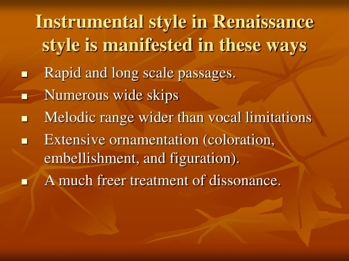 Instrumental style in Renaissance style is manifested in these ways