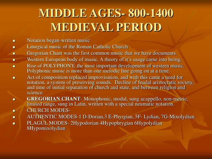 MIDDLE AGES- 800-1400  MEDIEVAL PERIOD