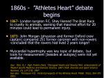 1860s athletes heart debate begins