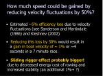 how much speed could be gained by reducing velocity fluctuations by 50