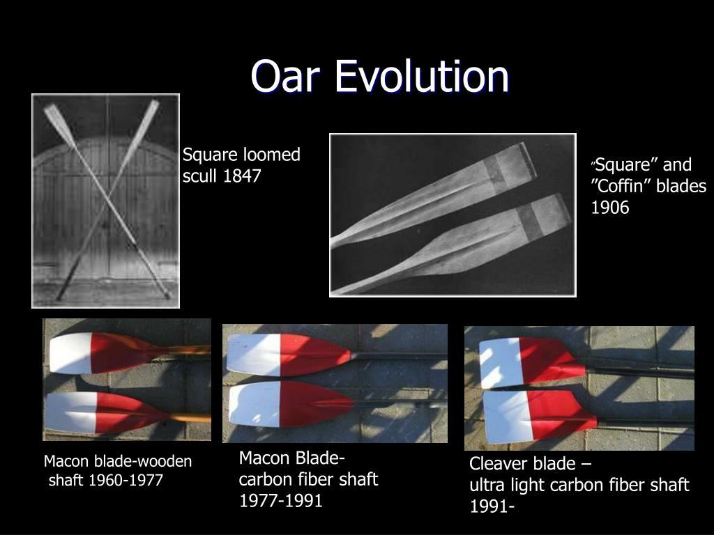 Oar Evolution