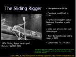 the sliding rigger