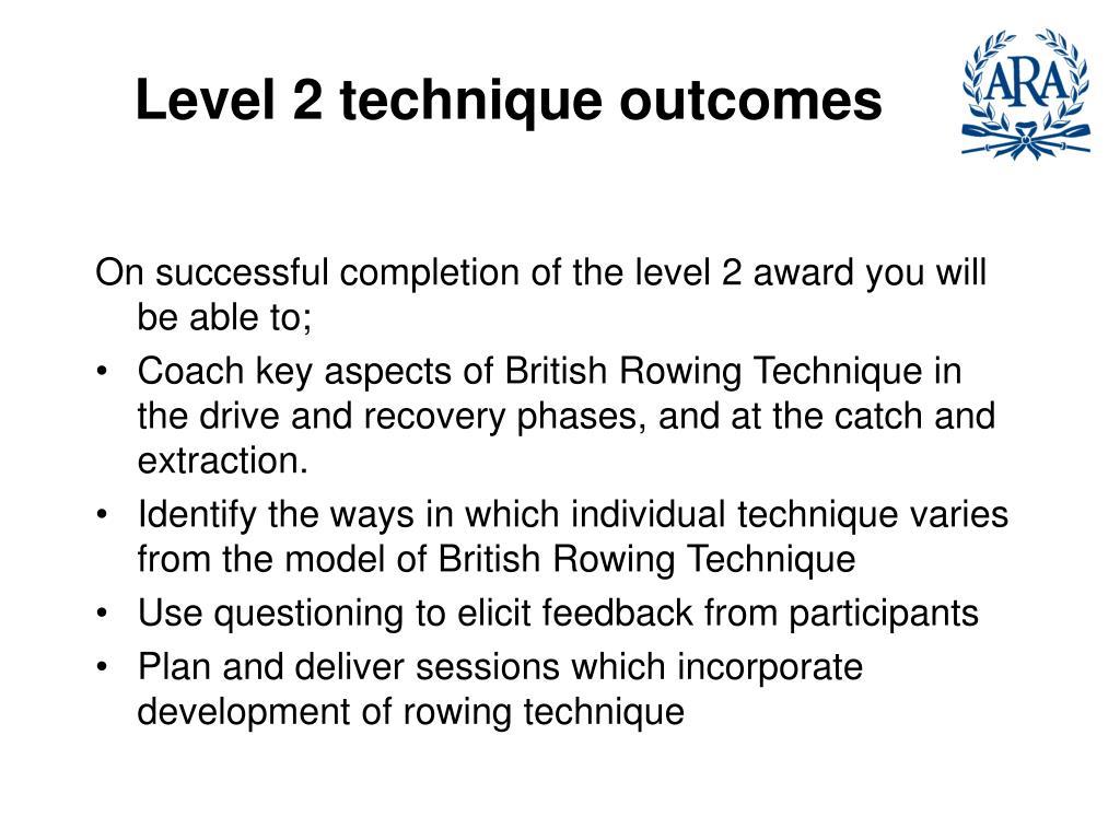 Level 2 technique outcomes