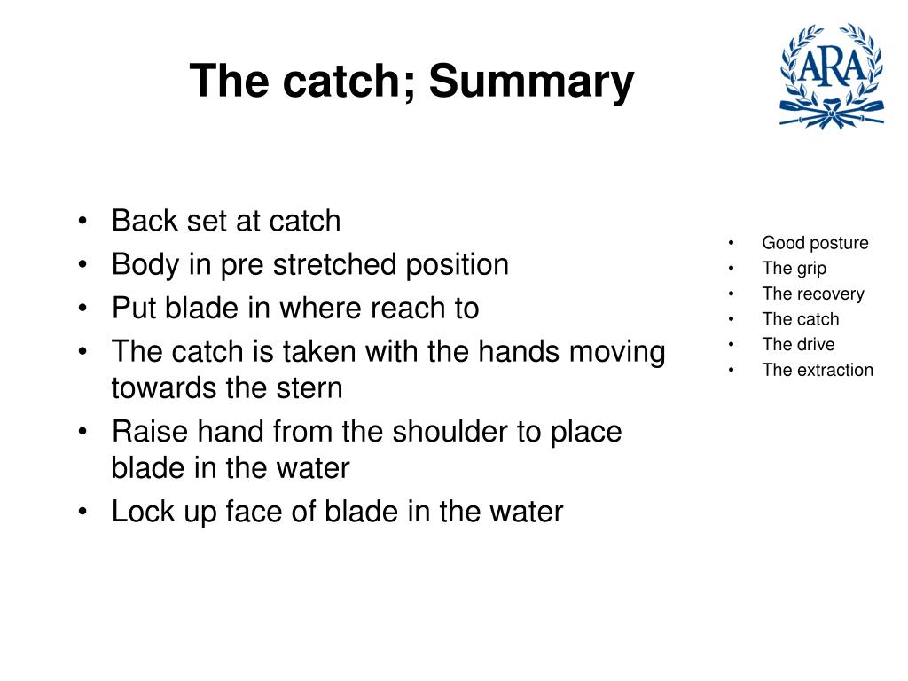 The catch; Summary