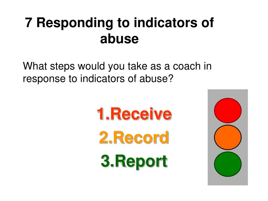 7 Responding to indicators of abuse