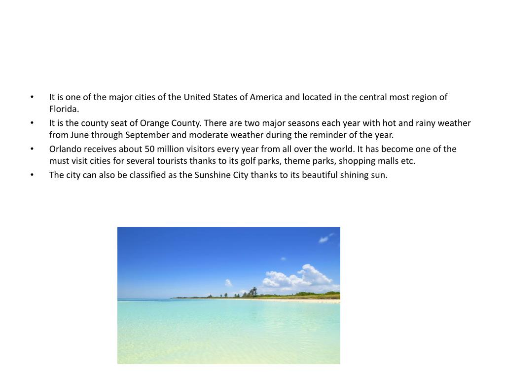 It is one of the major cities of the United States of America and located in the central most region of Florida.