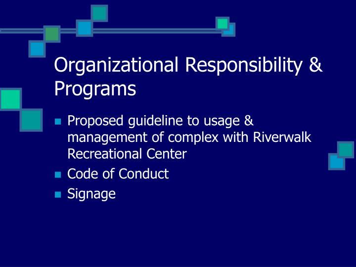 Organizational Responsibility & Programs
