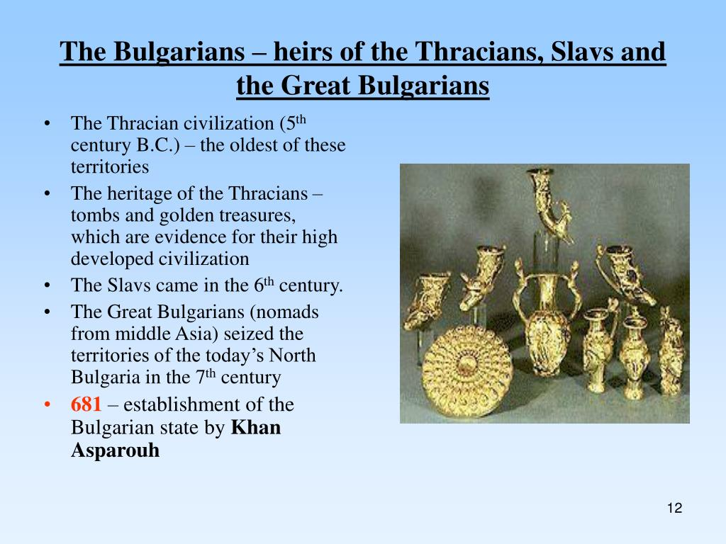 The Bulgarians – heirs of the Thracians, Slavs and the Great Bulgarians