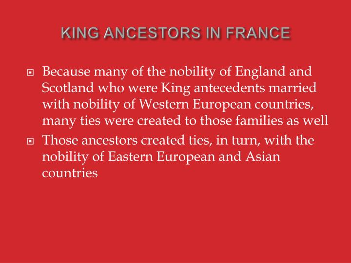 KING ANCESTORS IN FRANCE