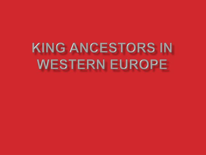 King ancestors in western europe