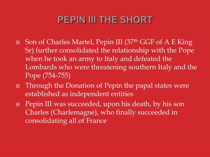 PEPIN III THE SHORT