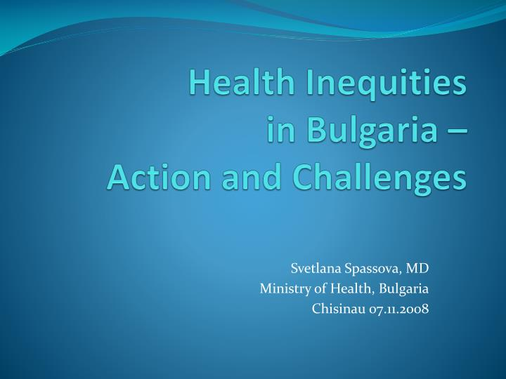 Health inequities in bulgaria action and challenges