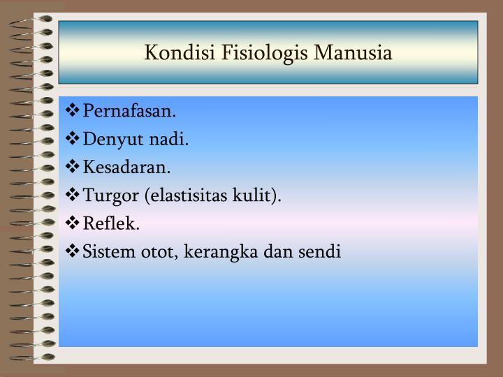Kondisi Fisiologis Manusia