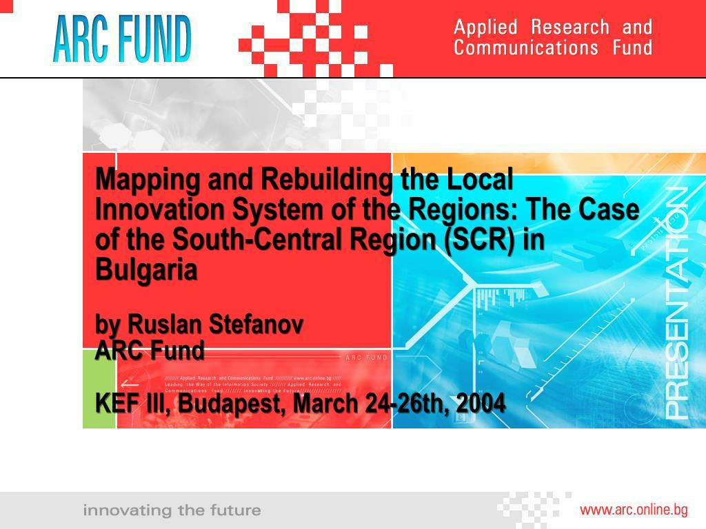 Mapping and Rebuilding the Local Innovation System of the Regions: The Case of the South-Central Region (SCR) in Bulgaria
