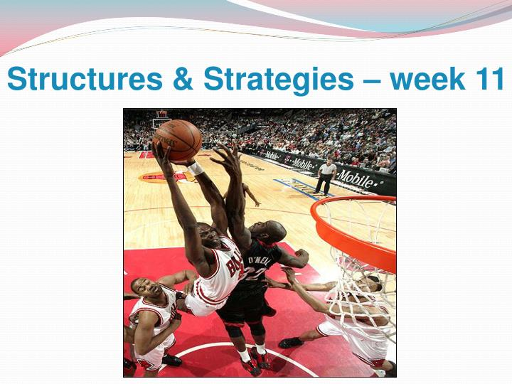 Structures & Strategies – week 11
