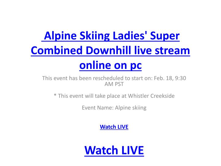 Alpine Skiing Ladies' Super Combined Downhill live stream online on pc