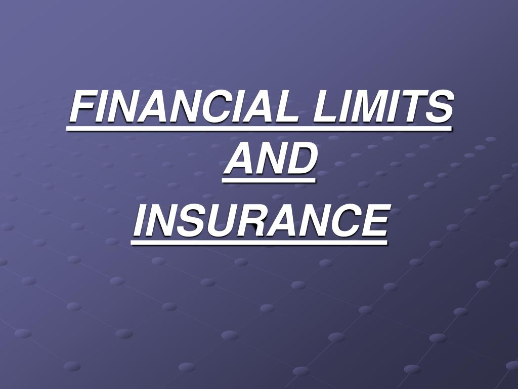 FINANCIAL LIMITS AND