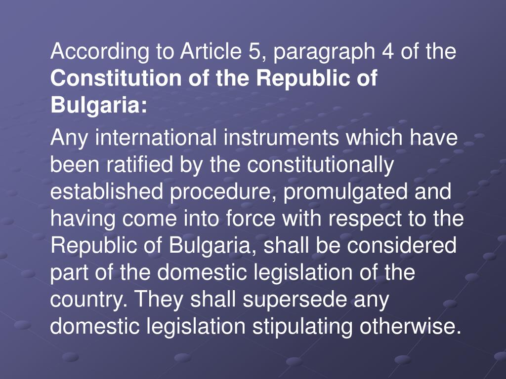 According to Article 5, paragraph 4 of the