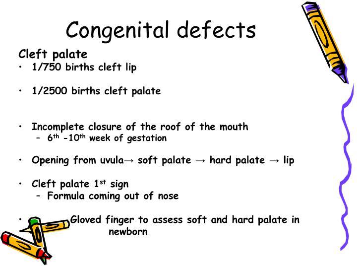 Congenital defects