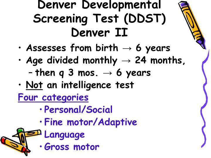 Denver Developmental Screening Test (DDST)    Denver II
