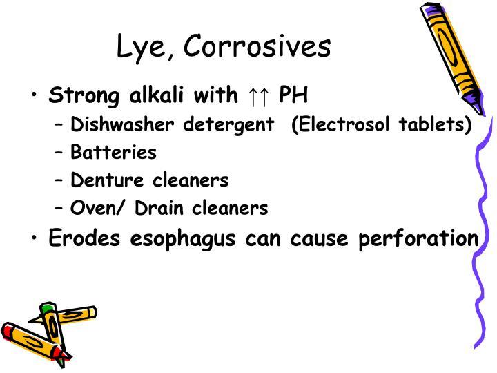 Lye, Corrosives