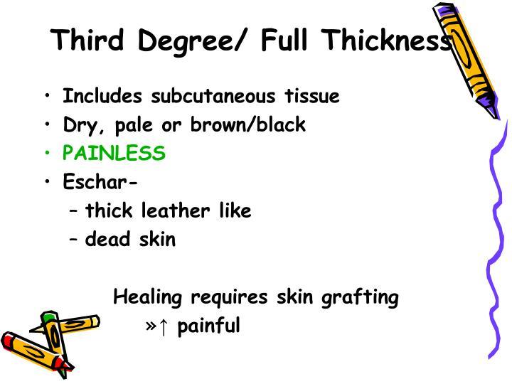 Third Degree/ Full Thickness