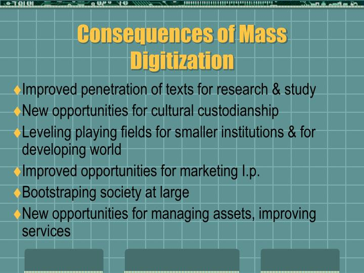 Consequences of Mass Digitization