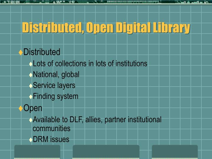 Distributed, Open Digital Library