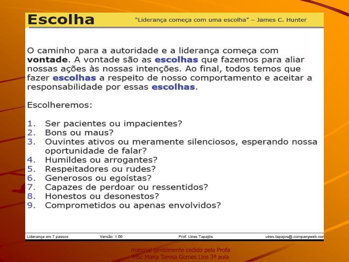 material gentilmente cedido pela Profa MSc Maria Teresa Gomes Lins 3ª aula