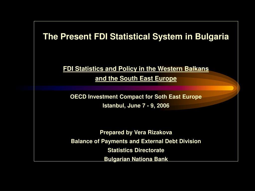 The Present FDI Statistical System in Bulgaria