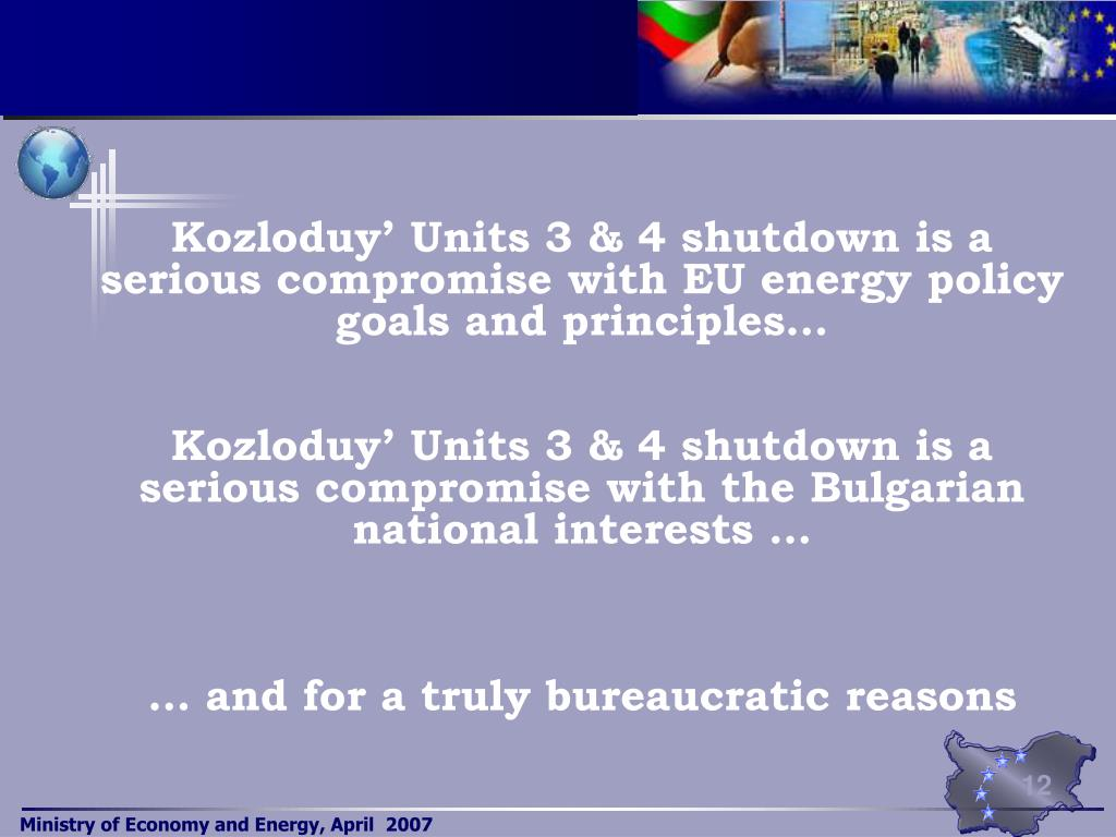 Kozloduy' Units 3 & 4 shutdown is a serious compromise with EU energy policy goals and principles…