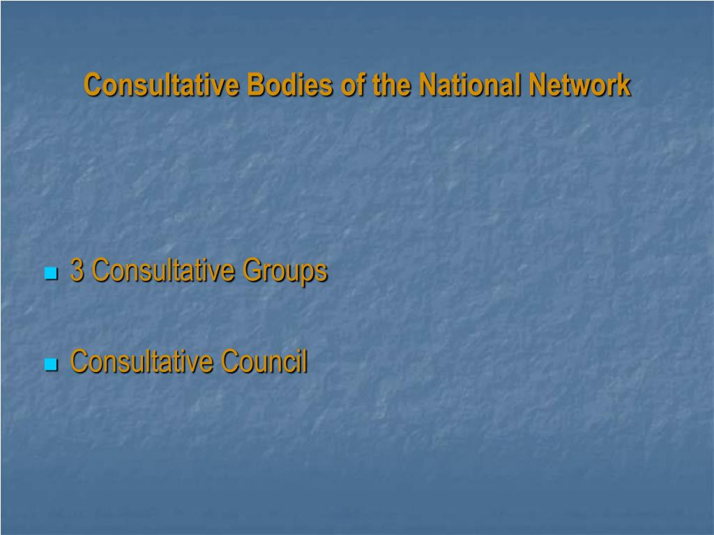 Consultative Bodies of the National Network
