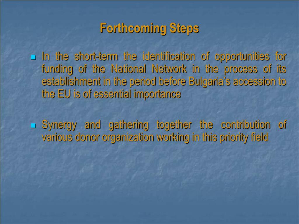 Forthcoming Steps