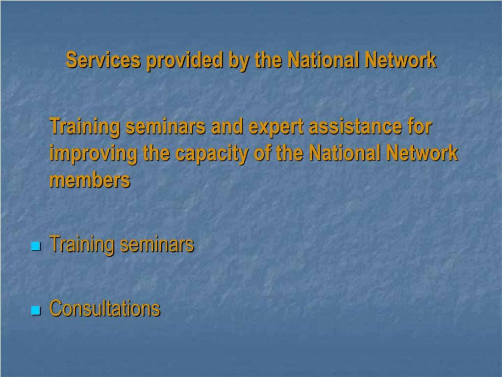 Services provided by the National Network