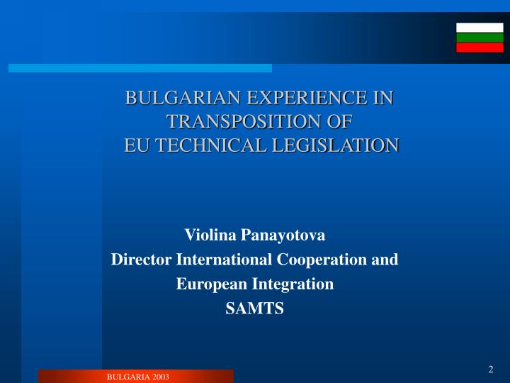Bulgarian experience in transposition of eu technical legislation
