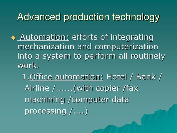 Advanced production technology1